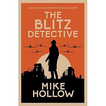 The Blitz Detective by Hollow & Mike