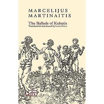 The Ballads of Kukutis by Marcelijus Martinaitis - 9781906570262 Book