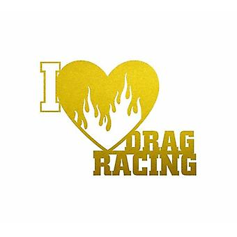 I Love Drag Racing Signe