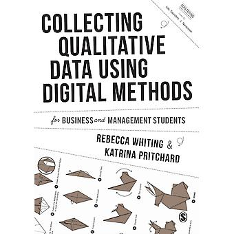 Collecting Qualitative Data Using Digital Methods by Whiting & RebeccaPritchard & Katrina