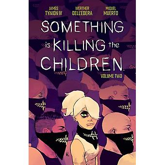 Something is Killing the Children Vol. 2 by James Tynion Iv & Illustrated by Werther Dell Edera