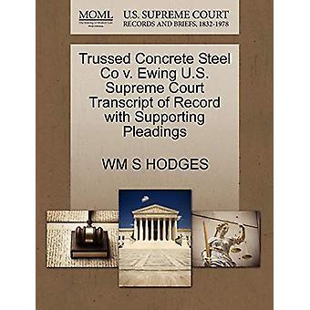 Trussed Concrete Steel Co V. Ewing U.S. Supreme Court Transcript of R
