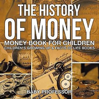 The History of Money - Money Book for Children Children's Growing Up