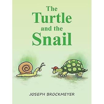 The Turtle and the Snail by Joseph Brockmeyer - 9781635683493 Book