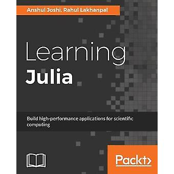 Learning Julia by Anshul Joshi - 9781785883279 Book