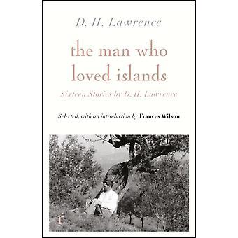 The Man Who Loved Islands Sixteen Stories de D H Lawrence par D H Lawrence