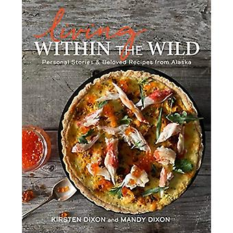 Living Within the Wild by Kirsten DixonMandy Dixon
