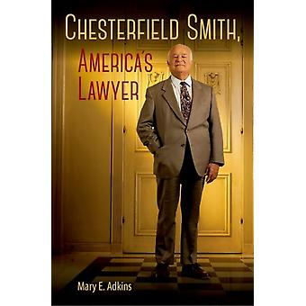 Chesterfield Smith Americas Lawyer by Mary E. Adkins