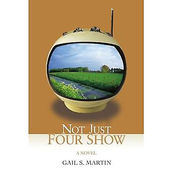 Not Just Four Show