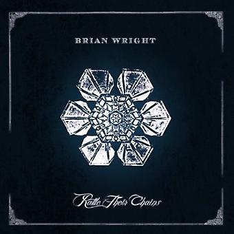 Brian Wright - Rattle Their Chains [CD] USA import