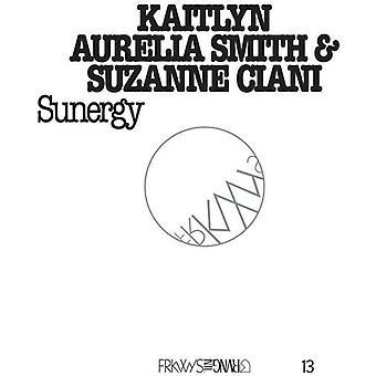 Smith, Kaitlyn Aurella / Ciani, Suzanne - Frkwys Vol 13: Sunergy [CD] USA import