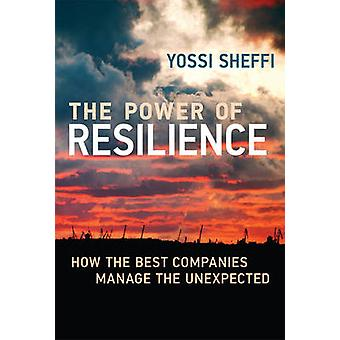 El poder de la resiliencia - cómo las mejores empresas manejar lo inesperado