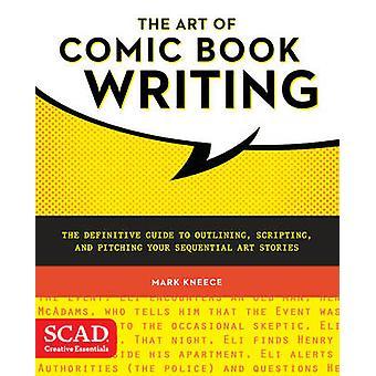 Kunsten å tegneserie skrive - The Definitive Guide til disposisjoner - Sc
