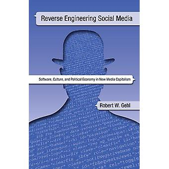 Reverse Engineering Social Media - Software - Culture - and Political