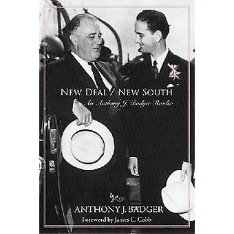 New Deal/New South - An Anthony J. Badger Reader by Anthony J. Badger