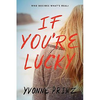If You're Lucky by Yvonne Prinz - 9781616206390 Book
