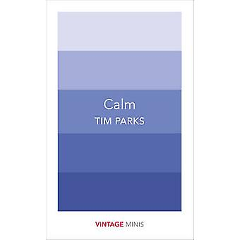 Calm - Vintage Minis by Tim Parks - 9781784872595 Book