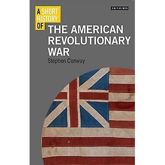 Lyhyt historia by Stephen Conway: Yhdysvaltain vapaussota