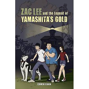 Den Zac Lee och legenden om Yamashita's Gold av Erwin Chan - 978981