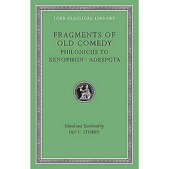 Fragmente der alten Komödie - v. III - Philonicus zu Xenophon. Adespota durch