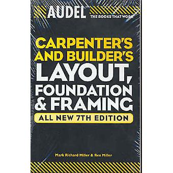 Audel Carpenters and Builders Layout - Foundation - and Framing (7th