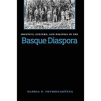 Identité - Culture et politique de la Diaspora Basque par Gloria Toto