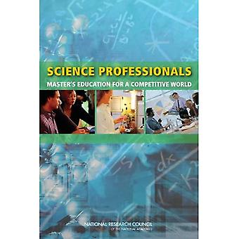 Science Professionals: Master's Education for a Competitive World