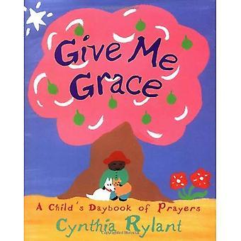 Verlenen mij genade: A Child's Daybook van gebeden