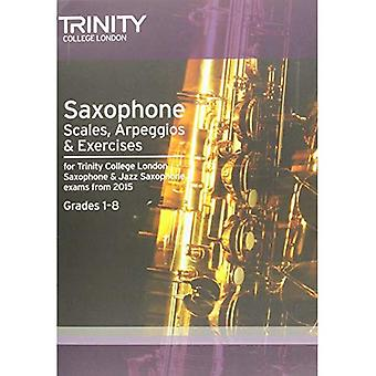 Saxophone & Jazz Saxophone Scales & Arpeggios from 2015: Grades 1 - 8 (Woodwind Exam Repertoire)