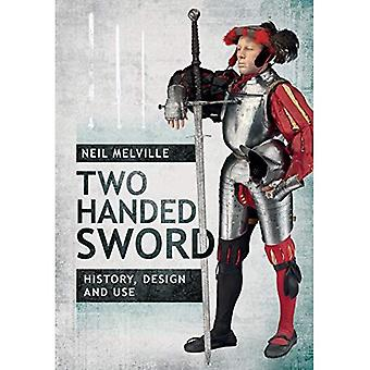 Uso, Design e storia di spada a due mani