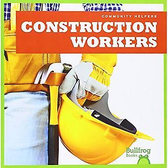 Construction Workers (Community Helpers (Bullfrog Books))