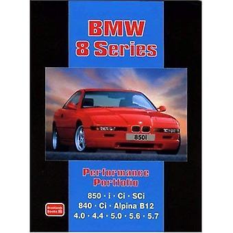 BMW 8-serie prestaties Portfolio: Weg- en Vergelijkende Tests, bevat nuttige koper de gids en andere informatie (prestaties Portfolio)