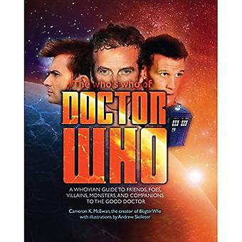 The Who's Who of Doctor Who: A Whovian's Guide to Friends, Foes, Villains, Monsters, and Companions to the Good...
