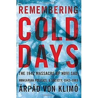 Remembering koude dagen: De Novi Sad bloedbad in de Hongaarse politiek en maatschappij (Pitt serie in Rusland en Oost-Europakunde)