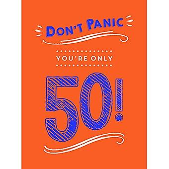 Non fatevi prendere dal panico, sei solo 50!: battute e preventivi su invecchiando