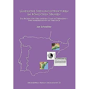 Landliche Siedlungsstrukturen im roemischen Spanien - Das Becken von V