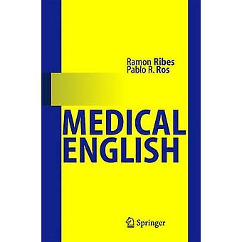 Medical English by Ramon Ribes - Pablo R. Ros - 9783540254287 Book