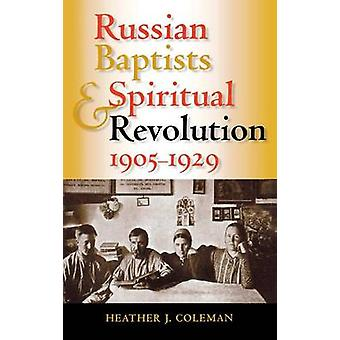 Russian Baptists and Spiritual Revolution 19051929 by Coleman & Heather J.