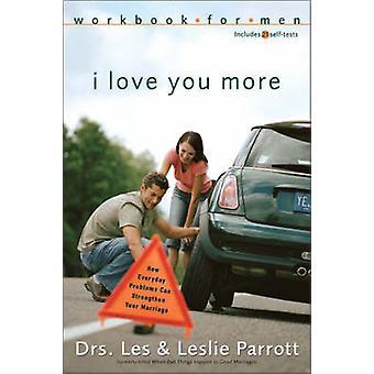 I Love You More Workbook for Men-kirjoittanut Les ja Leslie Parrott