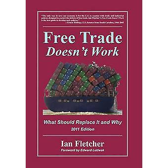 التجارة الحرة لا يعمل ما ينبغي أن يحل محله، ولماذا 2011 الطبعة بايان & فليتشر