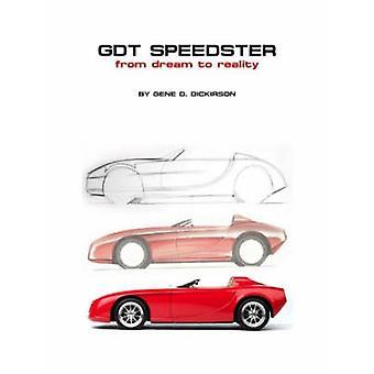 GDT Speedster vom Traum zur Wirklichkeit von Dickirson & gen D.