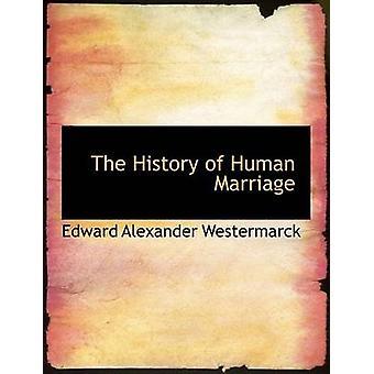 Die Geschichte der menschlichen Ehe durch Westermarck & Edward Alexander