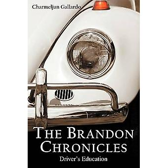 The Brandon Chronicles Drivers Education by Gallardo & Charmeljun