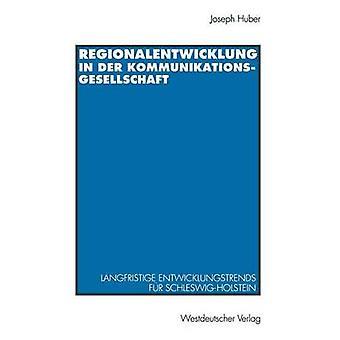 Regionalentwicklung i an Der Kommunikationsgesellschaft Langfristige Entwicklungstrends Fur Slesvig ved Huber & Joseph