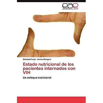 Estado Nutricional de Los Pacientes outrageants Con Vih par Freijo & Soledad