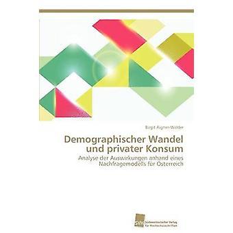 Demographischer Wandel Und Privater Konsum av AignerWalder Birgit