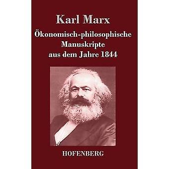 konomischphilosophische Manuskripte aus dem Jahre 1844 av Marx & Karl