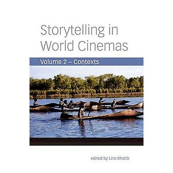 Storytelling in World Cinemas - Contexts by Lina Khatib - 978023116337