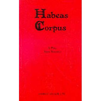 Habeas Corpus (New edition) by Alan Bennett - 9780573013256 Book