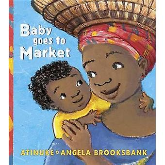 Baby Goes to Market by Atinuke - 9780763695705 Book